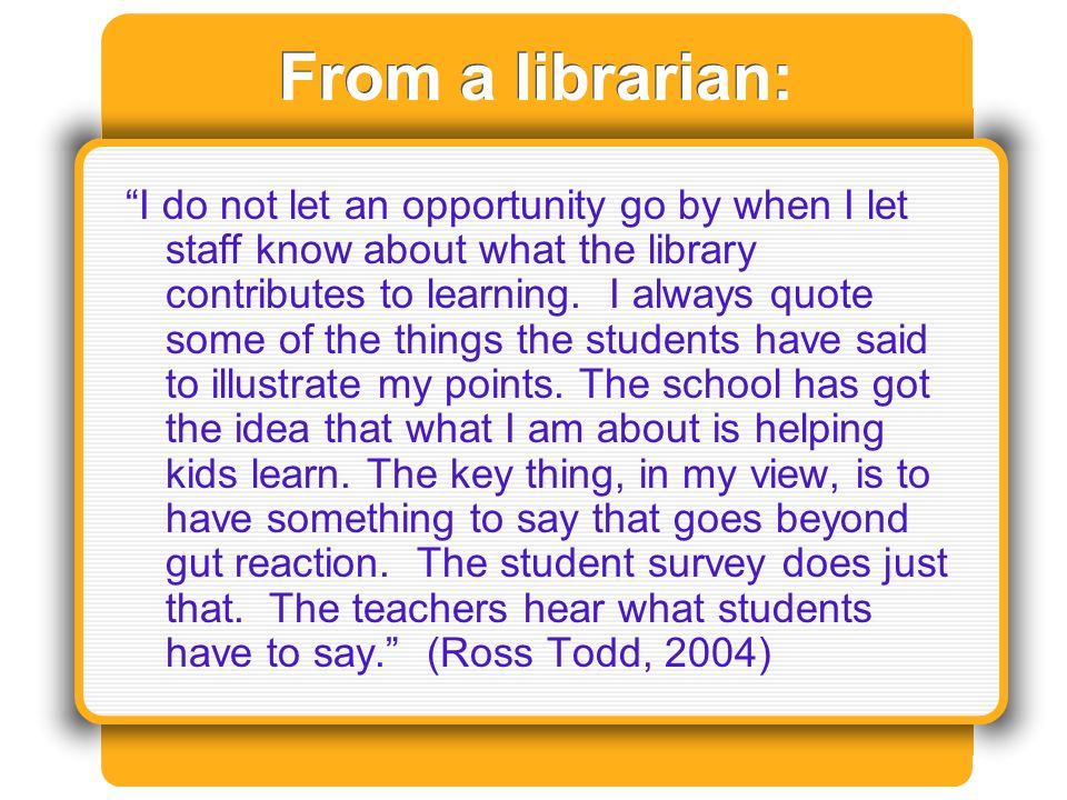 From a librarian: I do not let an opportunity go by when I let staff know about what the library contributes to learning.
