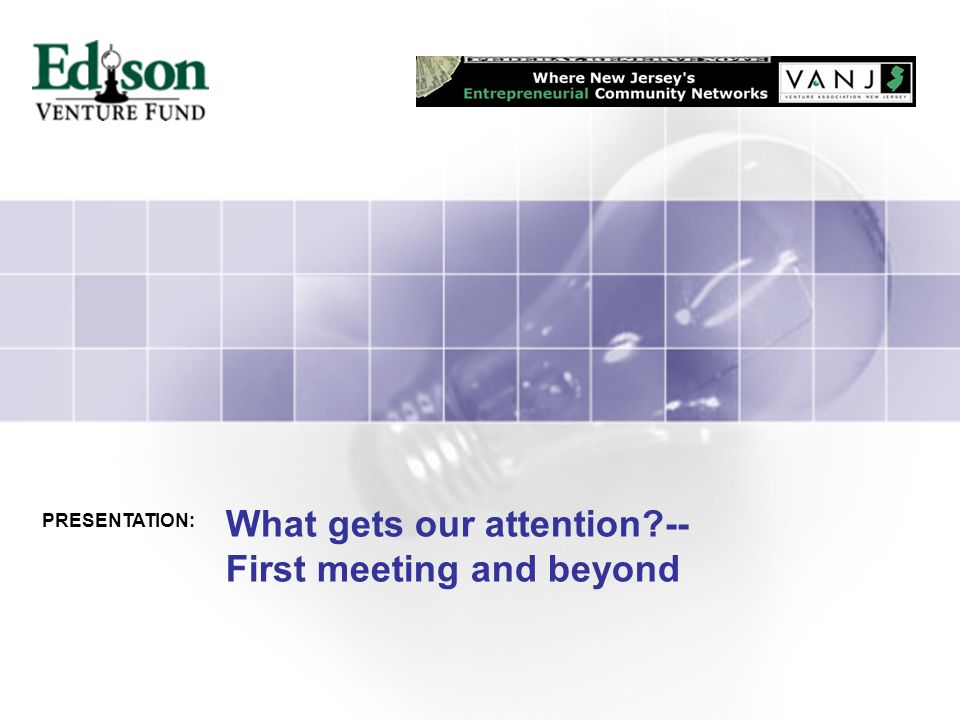 What gets our attention -- First meeting and beyond PRESENTATION:
