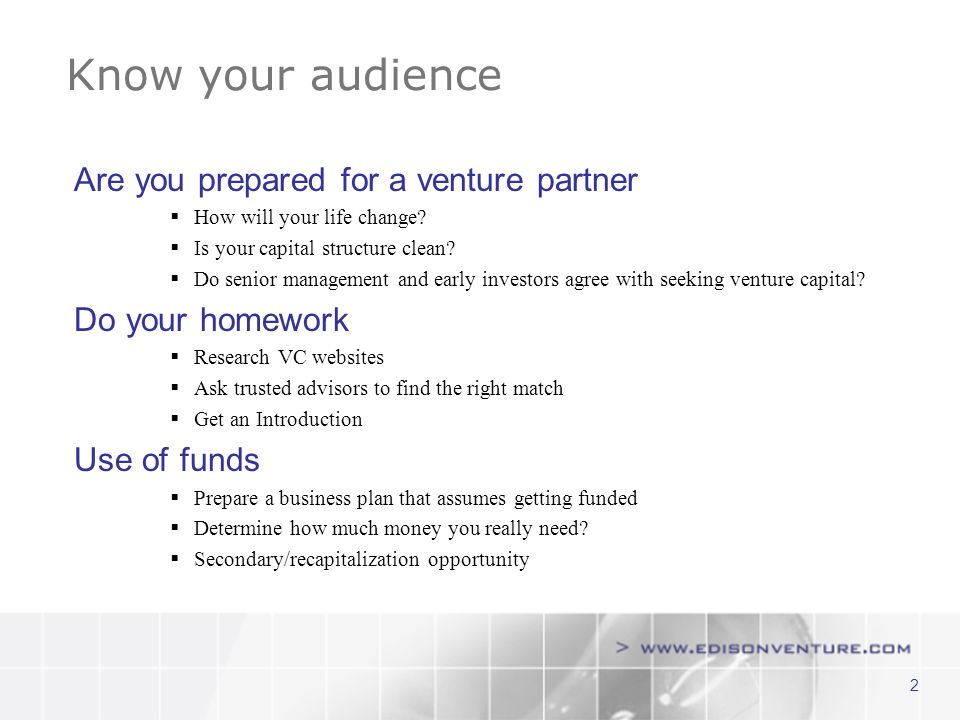 2 Know your audience Are you prepared for a venture partner How will your life change.