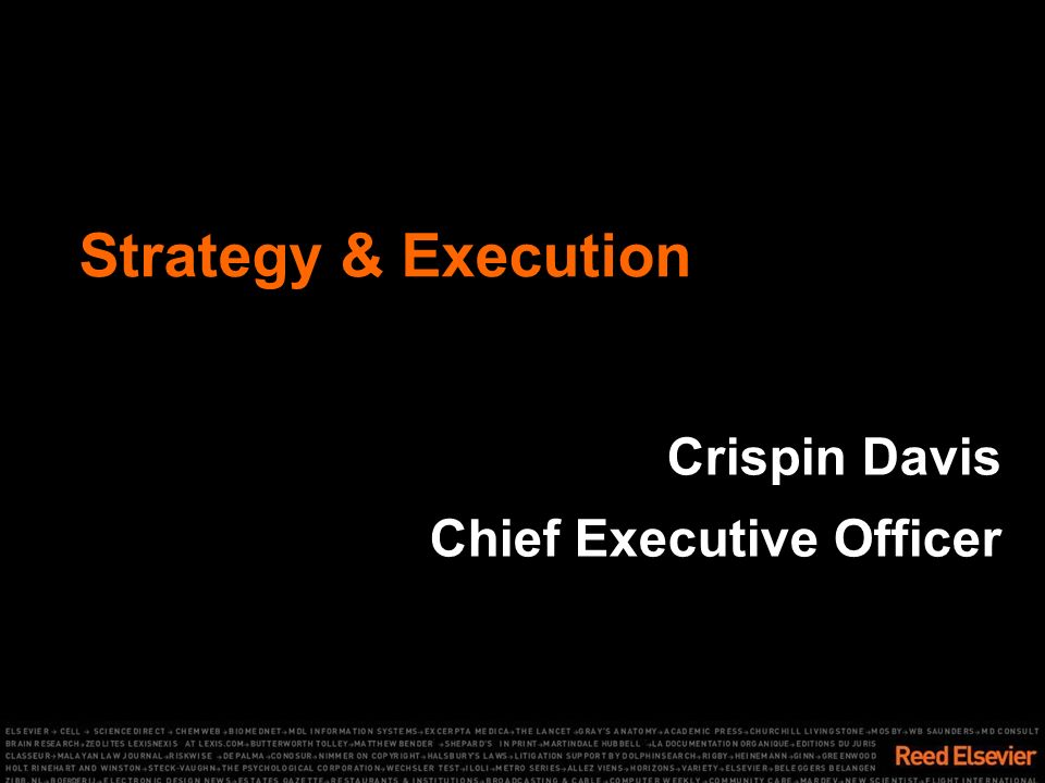 Strategy & Execution Crispin Davis Chief Executive Officer