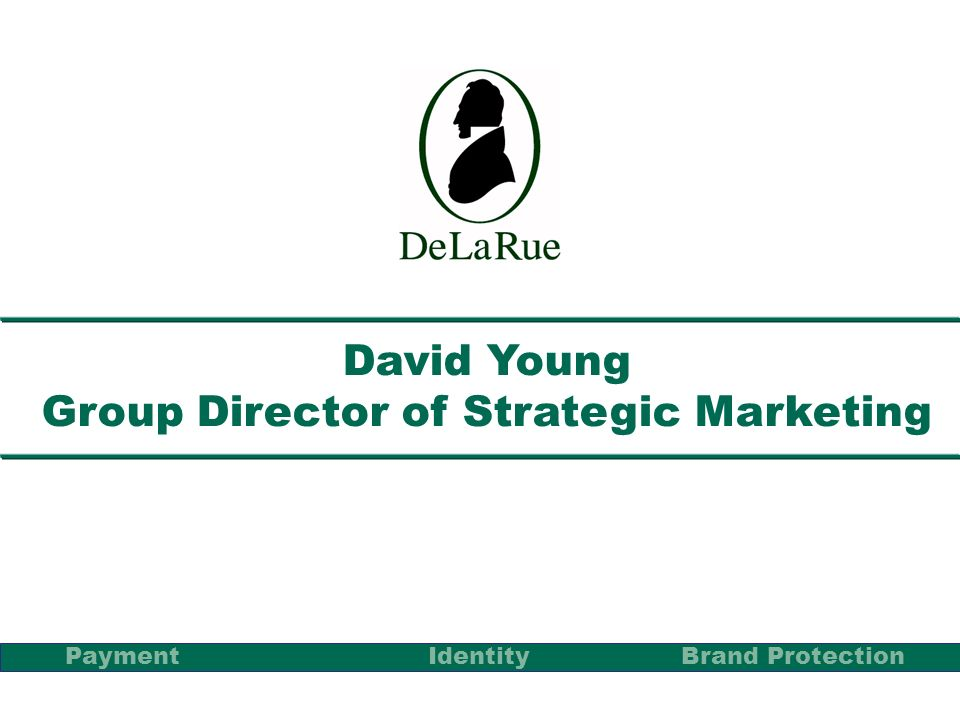 David Young Group Director of Strategic Marketing PaymentBrand Protection Identity