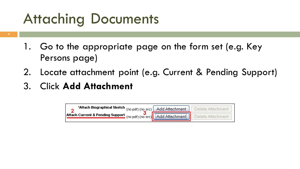 Attaching Documents 4 1.Go to the appropriate page on the form set (e.g.
