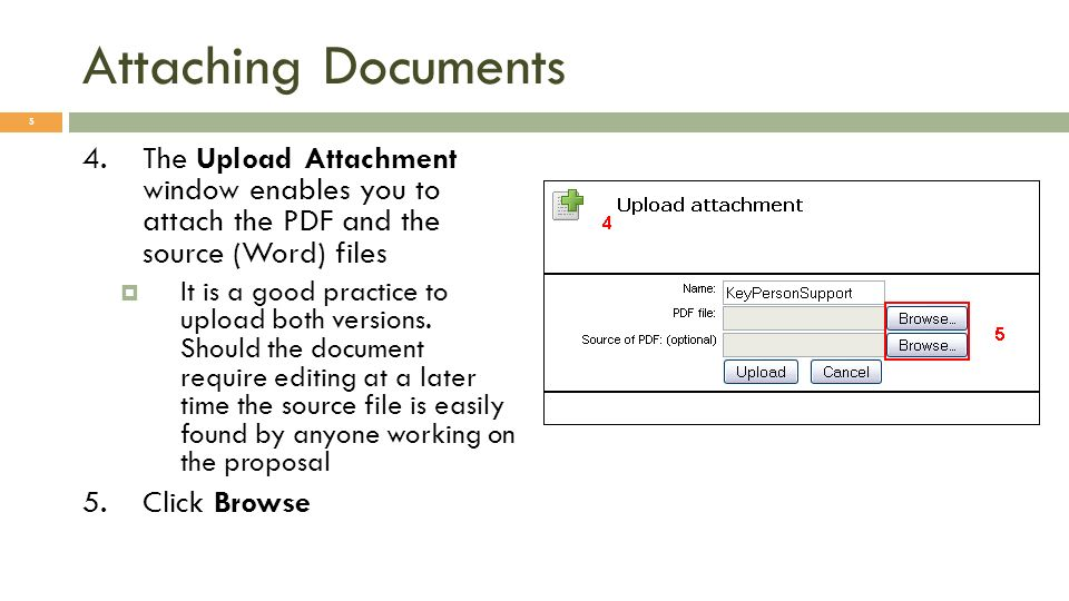 Attaching Documents 4.The Upload Attachment window enables you to attach the PDF and the source (Word) files It is a good practice to upload both versions.