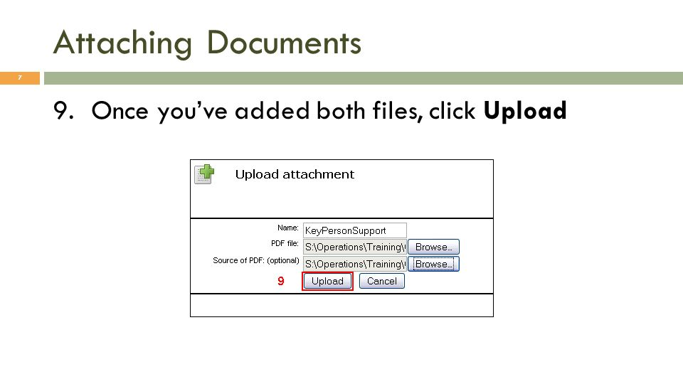 Attaching Documents 7 9.Once youve added both files, click Upload