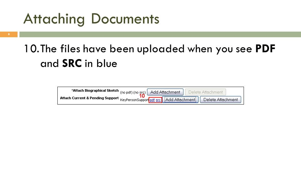 Attaching Documents 8 10.The files have been uploaded when you see PDF and SRC in blue