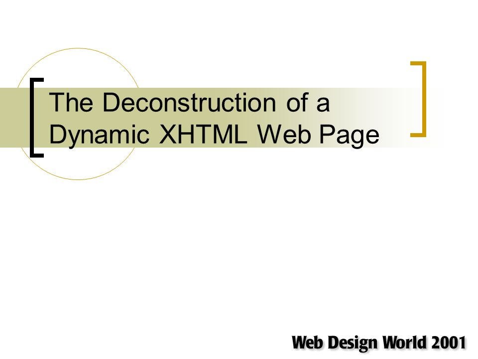 The Deconstruction of a Dynamic XHTML Web Page