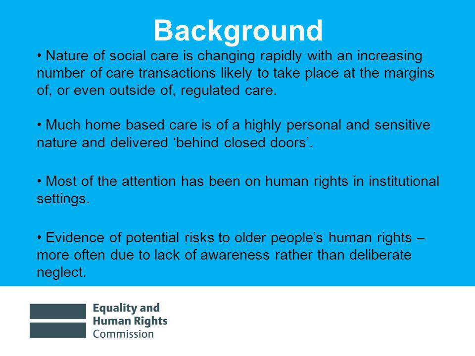 1/30/20142 Nature of social care is changing rapidly with an increasing number of care transactions likely to take place at the margins of, or even outside of, regulated care.