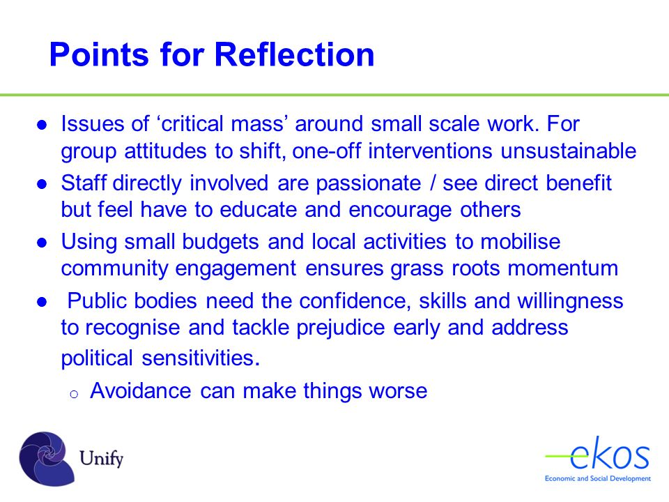 Points for Reflection Issues of critical mass around small scale work.