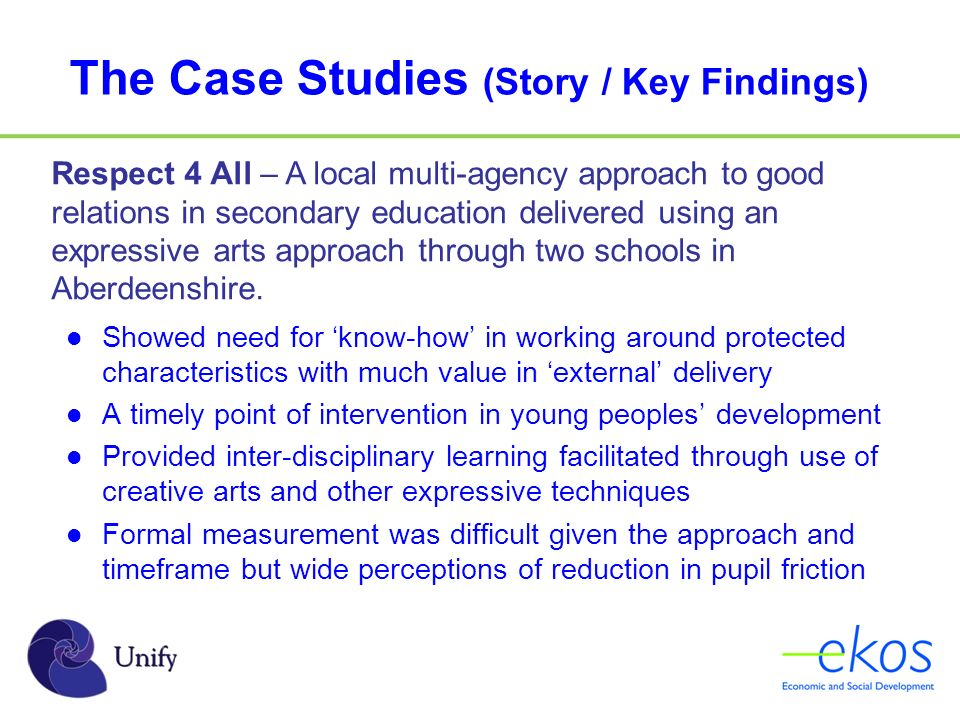 The Case Studies (Story / Key Findings) Respect 4 All – A local multi-agency approach to good relations in secondary education delivered using an expressive arts approach through two schools in Aberdeenshire.