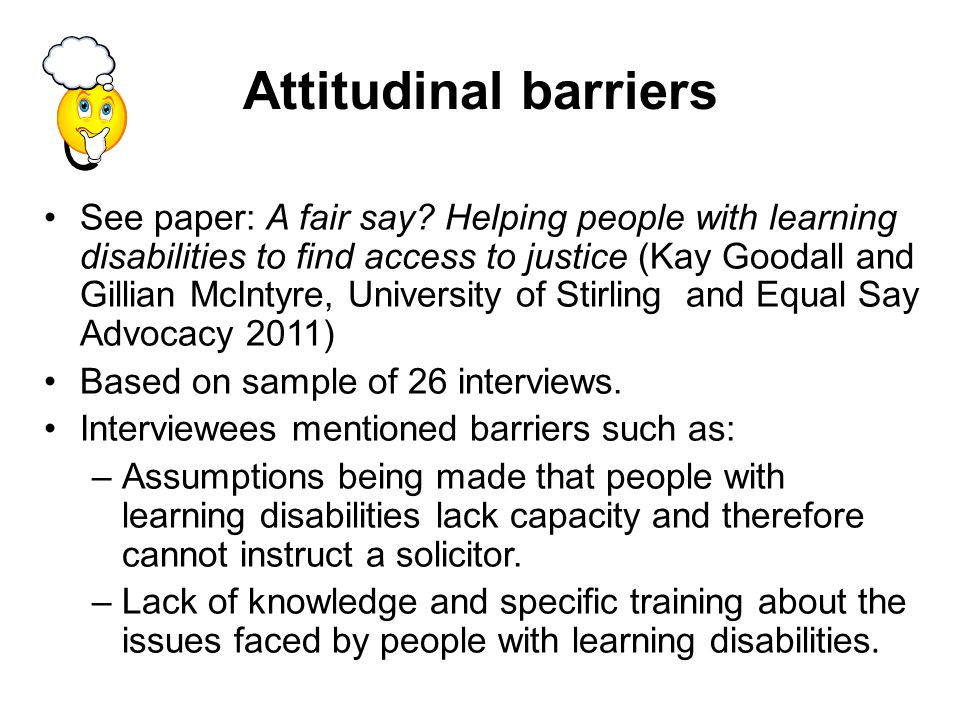 Attitudinal barriers See paper: A fair say.
