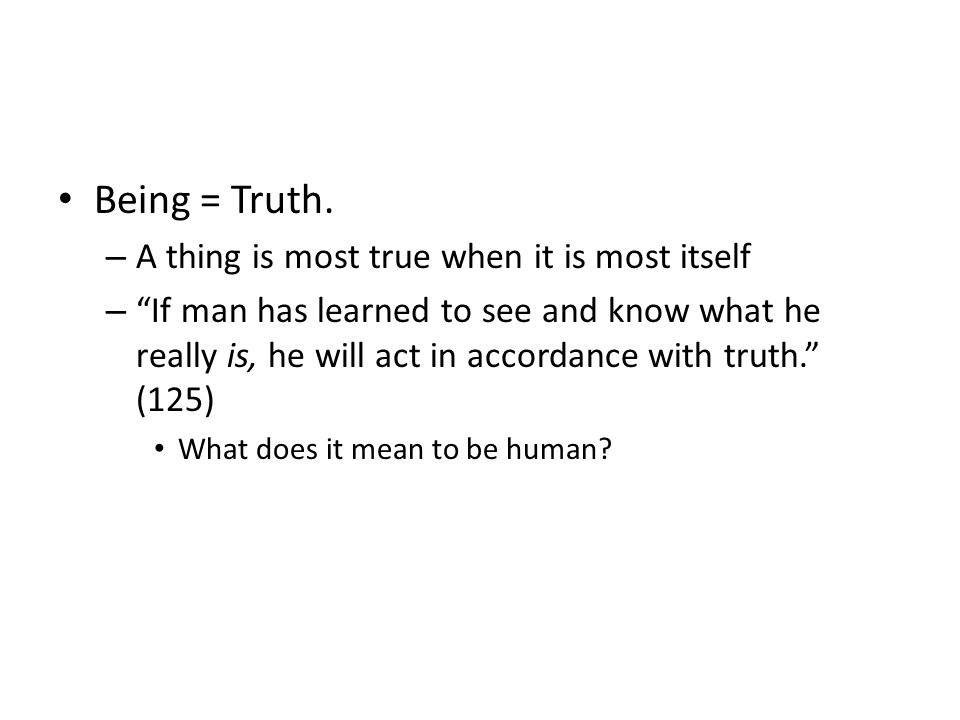 Being = Truth.