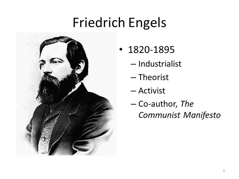 Friedrich Engels 1820-1895 – Industrialist – Theorist – Activist – Co-author, The Communist Manifesto 3