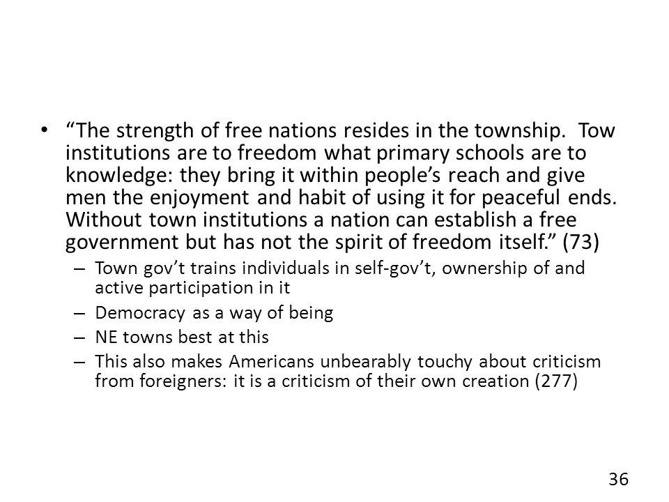 The strength of free nations resides in the township.