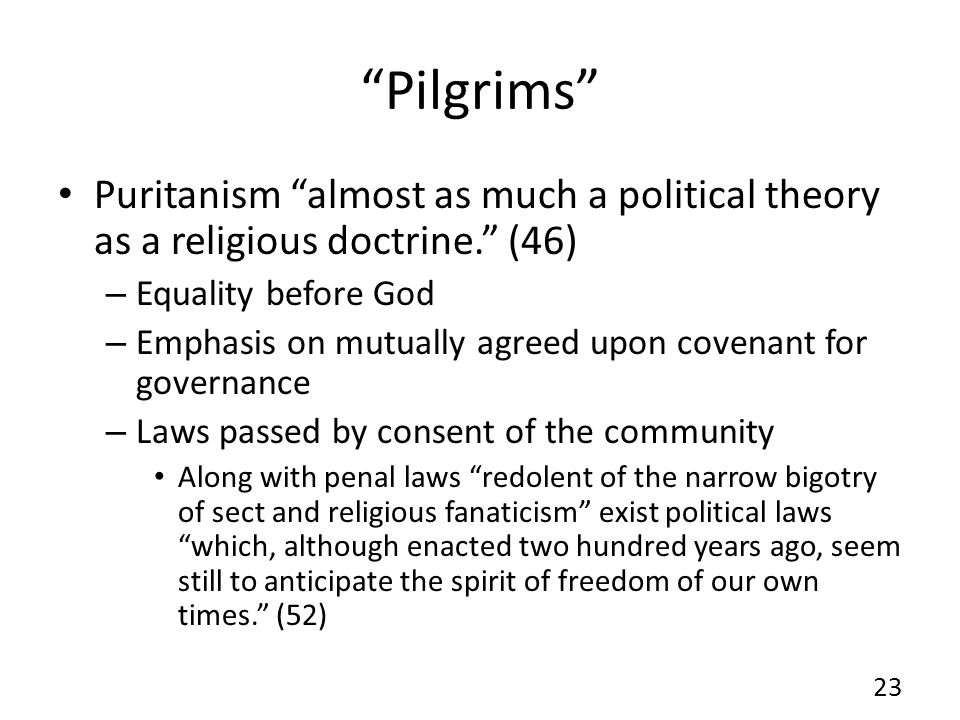 Pilgrims Puritanism almost as much a political theory as a religious doctrine.