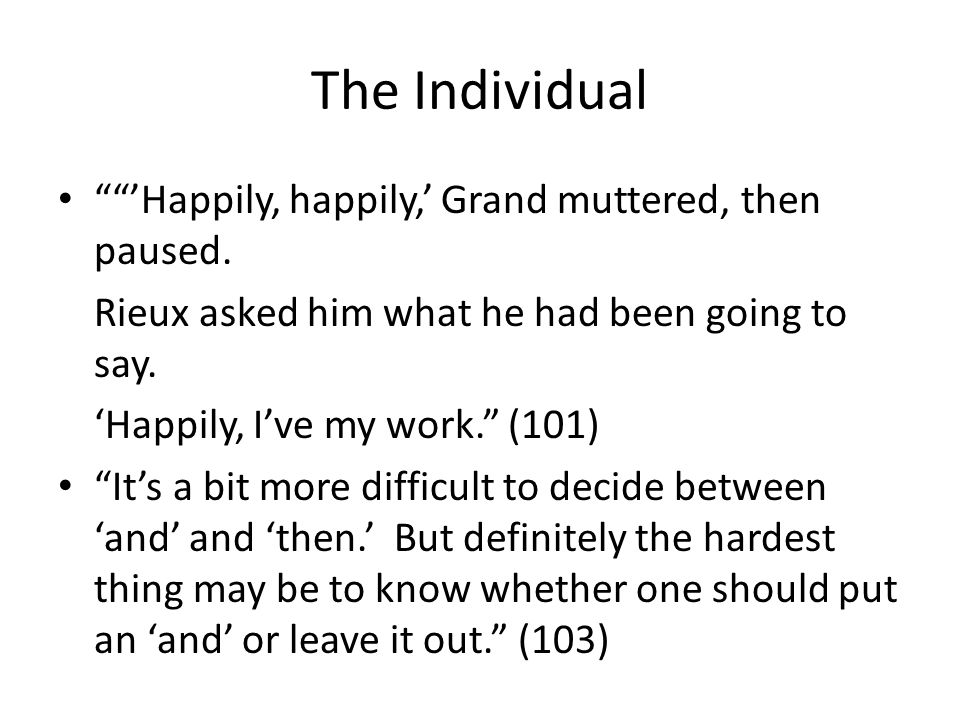 The Individual Happily, happily, Grand muttered, then paused.