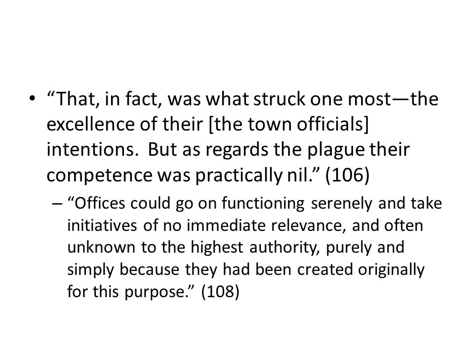 That, in fact, was what struck one mostthe excellence of their [the town officials] intentions.