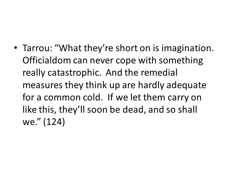 Tarrou: What theyre short on is imagination.