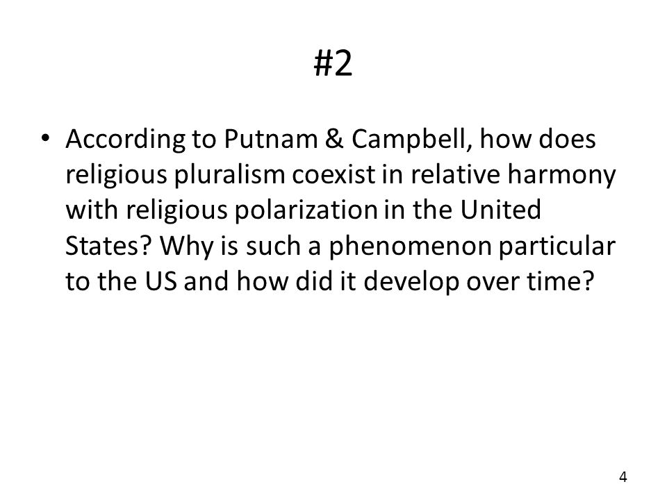#2 According to Putnam & Campbell, how does religious pluralism coexist in relative harmony with religious polarization in the United States.