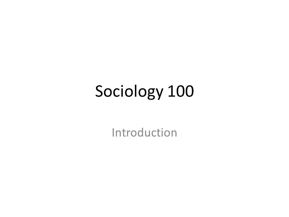 Sociology 100 Introduction