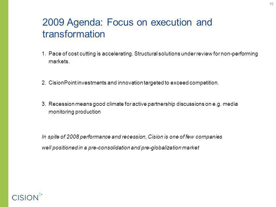2009 Agenda: Focus on execution and transformation 1.Pace of cost cutting is accelerating.