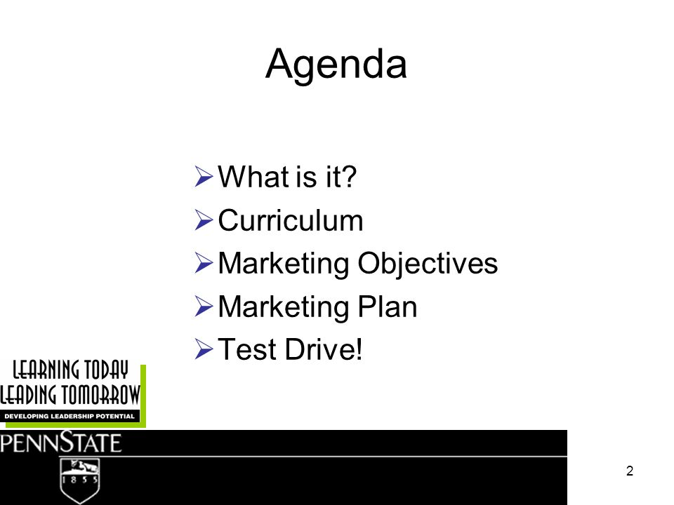 2 Agenda What is it Curriculum Marketing Objectives Marketing Plan Test Drive!