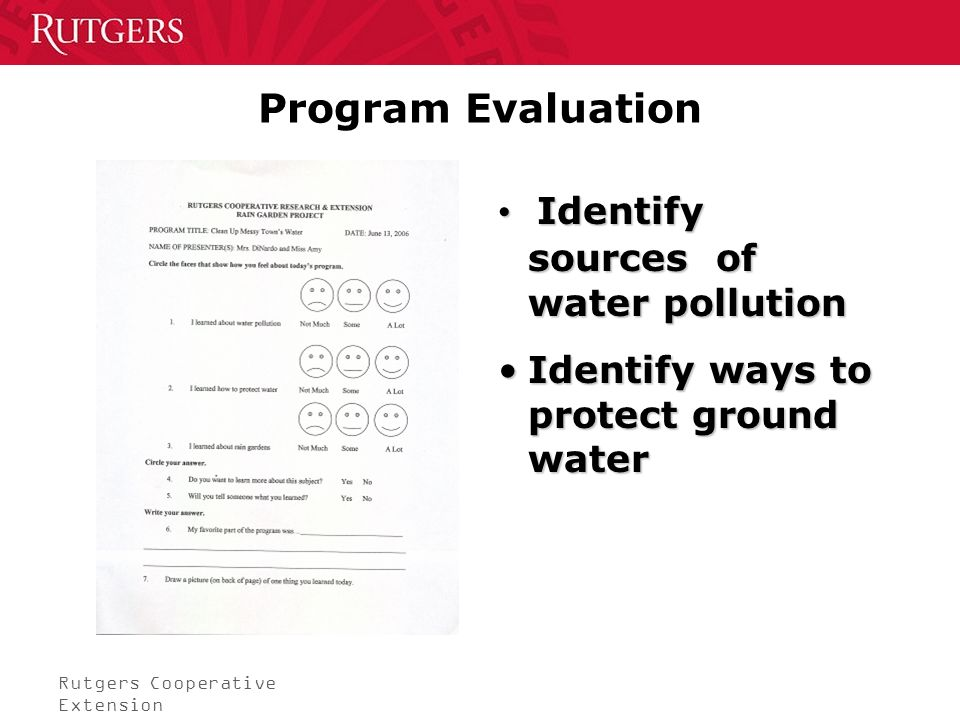 Rutgers Cooperative Extension Program Evaluation Identify sources of water pollution Identify sources of water pollution Identify ways to protect ground waterIdentify ways to protect ground water