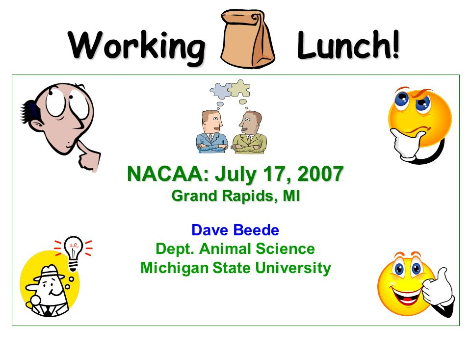 Working Lunch. NACAA: July 17, 2007 Grand Rapids, MI Dave Beede Dept.