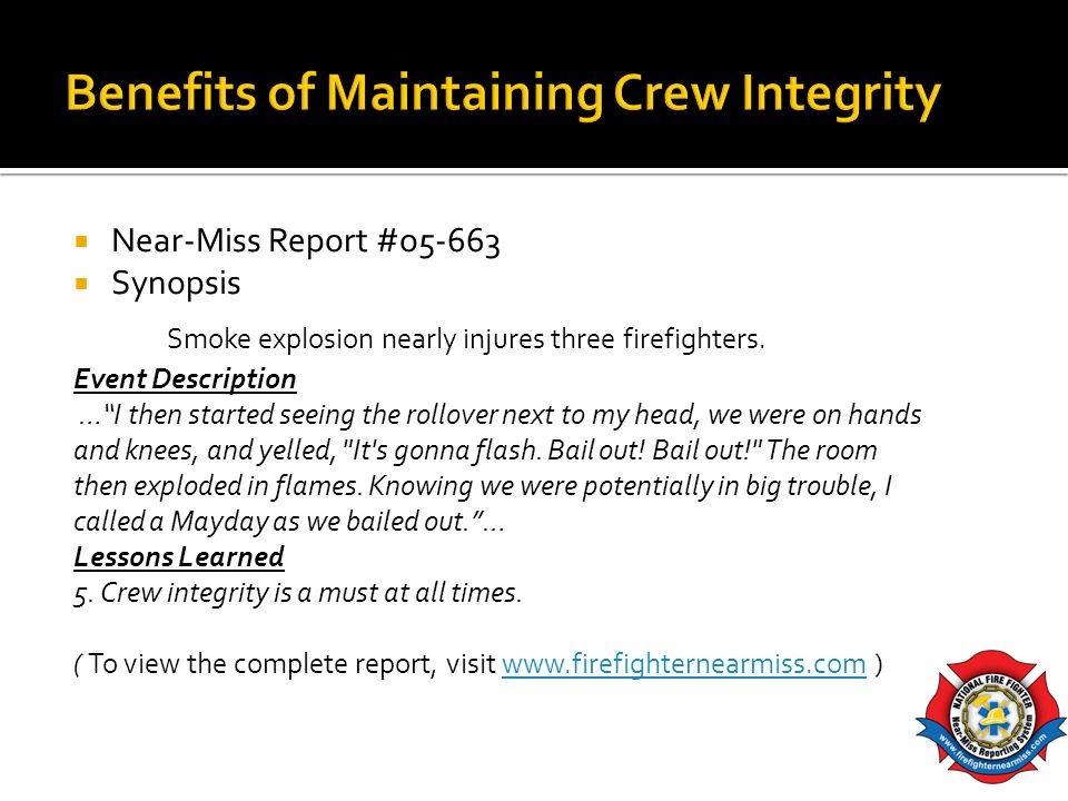 Near-Miss Report #o5-663 Synopsis Smoke explosion nearly injures three firefighters.