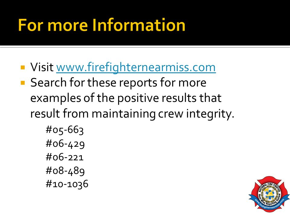Visit   Search for these reports for more examples of the positive results that result from maintaining crew integrity.