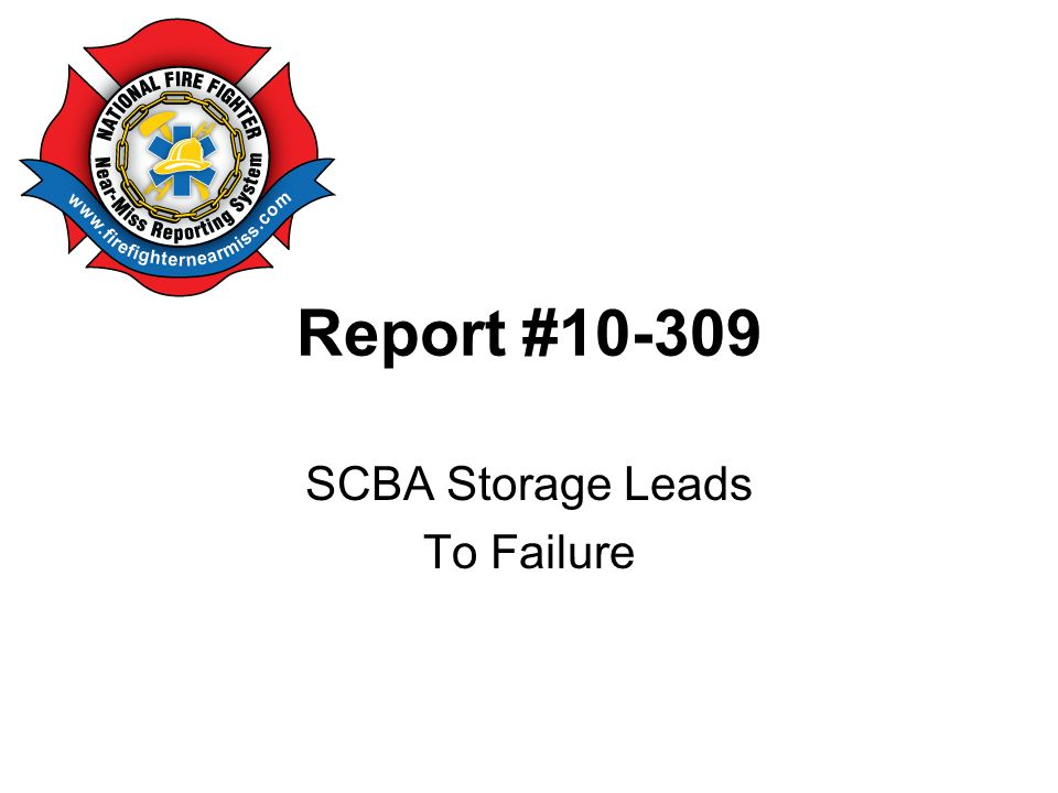 Report #10-309 SCBA Storage Leads To Failure