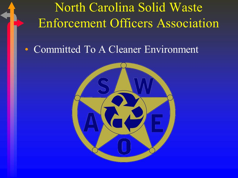 North Carolina Solid Waste Enforcement Officers Association Committed To A Cleaner Environment