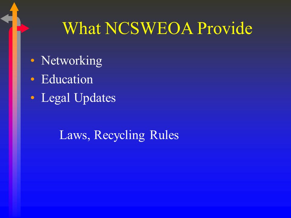 What NCSWEOA Provide Networking Education Legal Updates Laws, Recycling Rules
