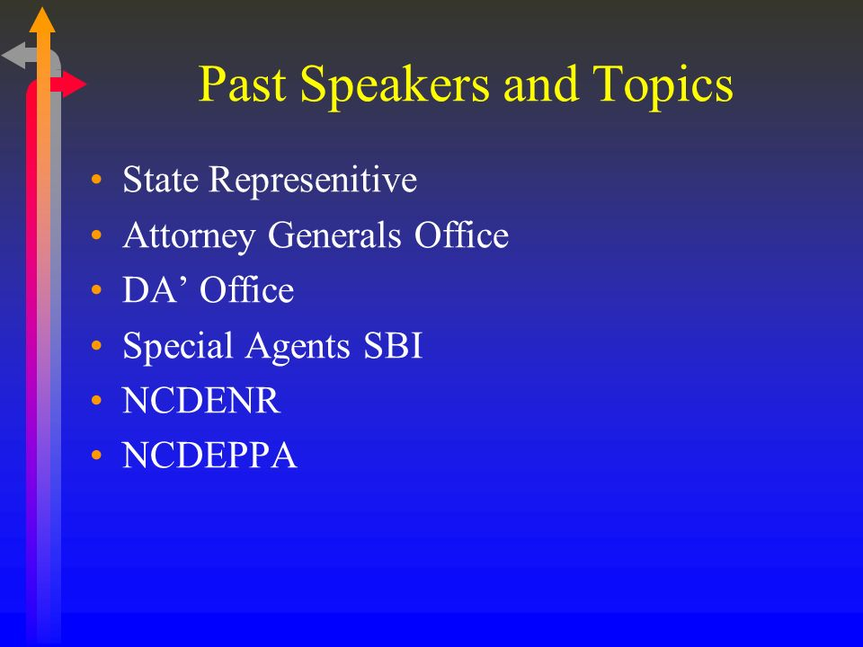 Past Speakers and Topics State Represenitive Attorney Generals Office DA Office Special Agents SBI NCDENR NCDEPPA