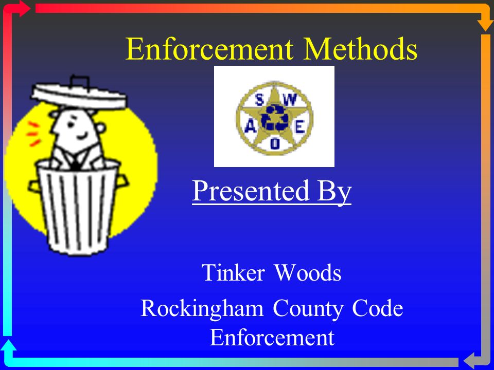 Enforcement Methods Presented By Tinker Woods Rockingham County Code Enforcement