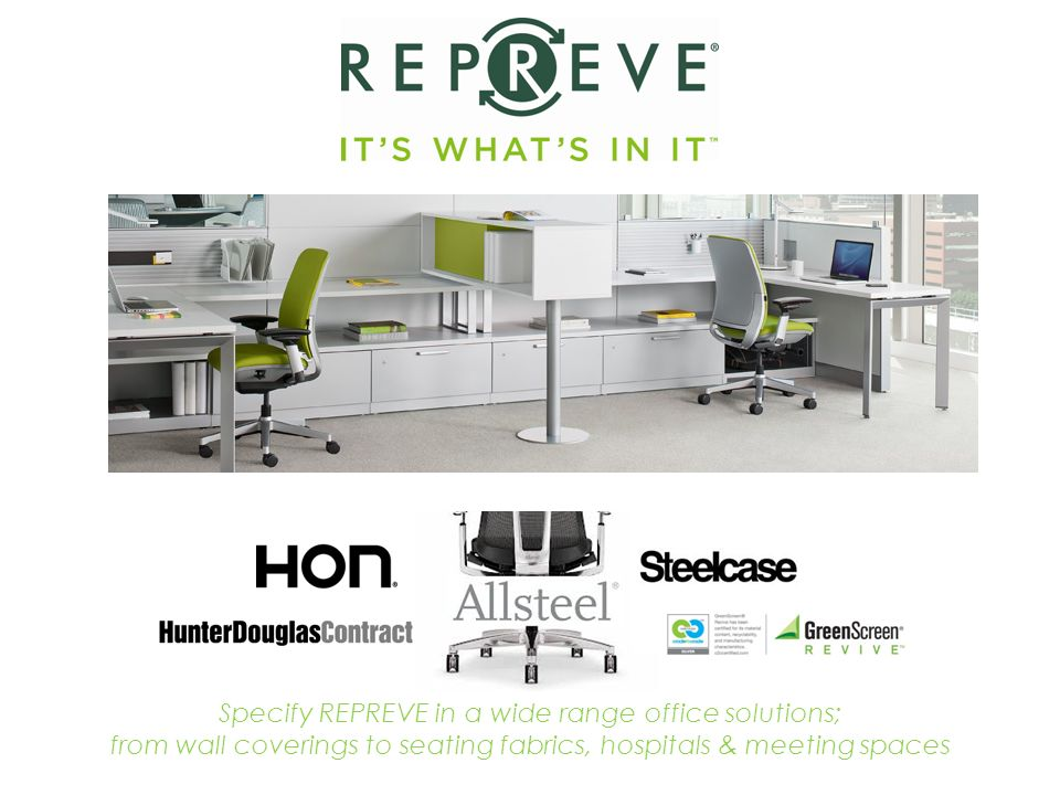 Specify REPREVE in a wide range office solutions; from wall coverings to seating fabrics, hospitals & meeting spaces