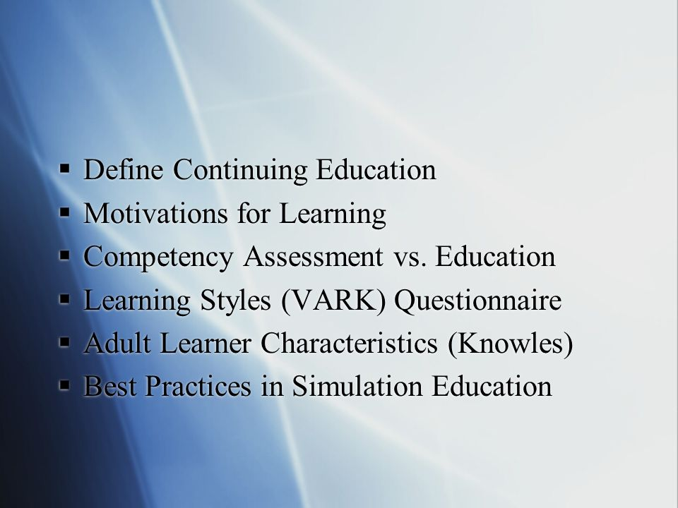 Define Continuing Education Motivations for Learning Competency Assessment vs.