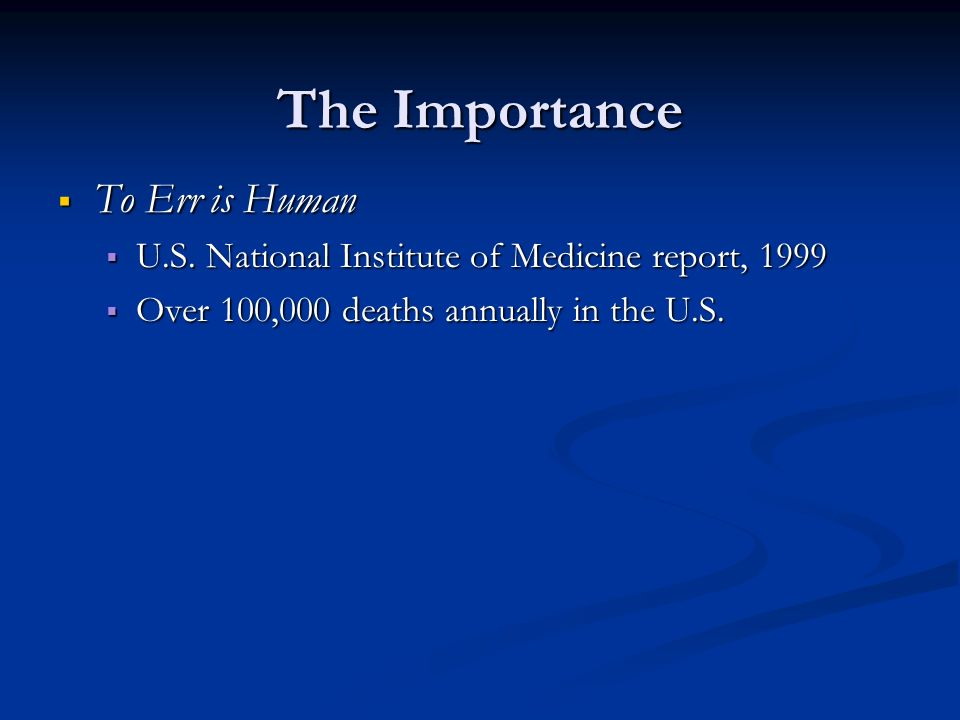 The Importance To Err is Human To Err is Human U.S.