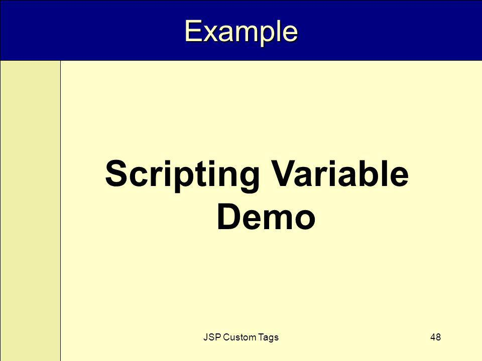 JSP Custom Tags48 Example Scripting Variable Demo