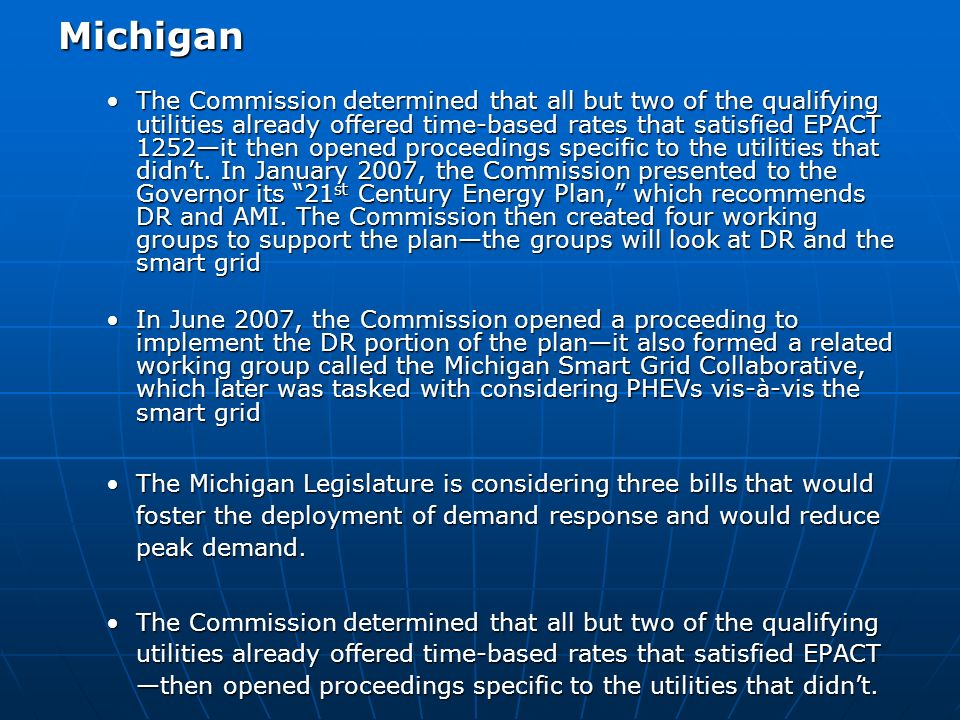 Michigan The Commission determined that all but two of the qualifying utilities already offered time-based rates that satisfied EPACT 1252it then opened proceedings specific to the utilities that didnt.