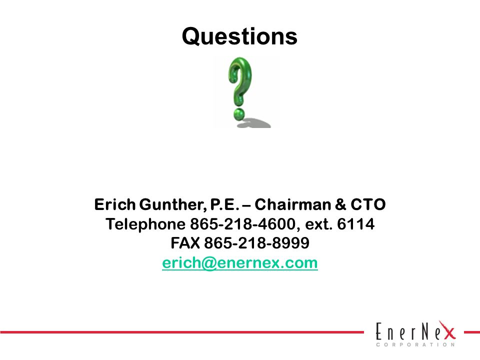 Questions Erich Gunther, P.E. – Chairman & CTO Telephone 865-218-4600, ext.