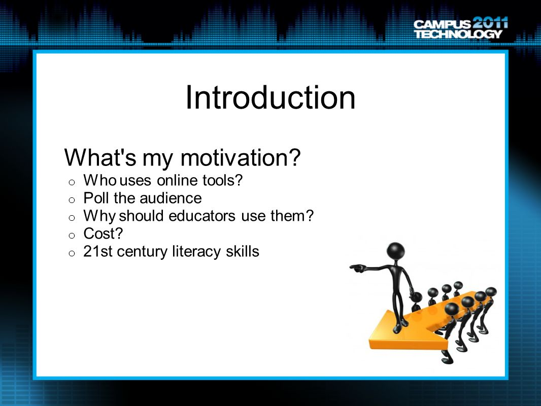 Introduction What s my motivation. o Who uses online tools.