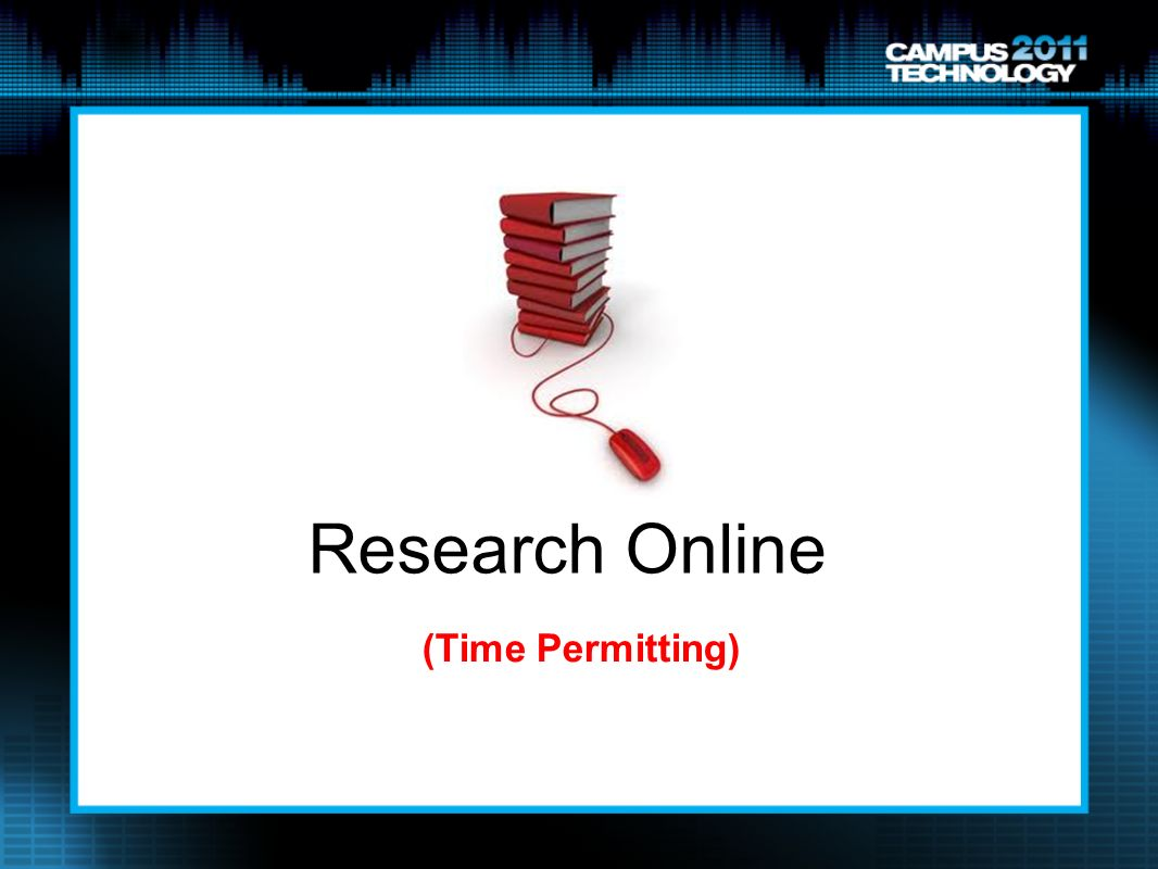 Research Online (Time Permitting)