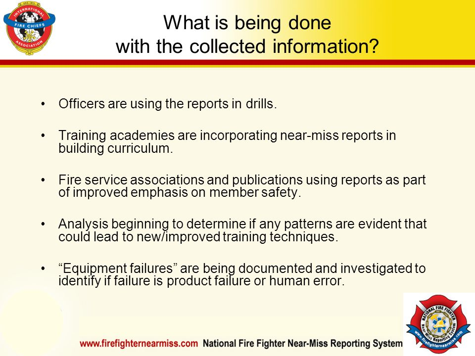 IAFF Instructor Development Conference October 1-4, 2006 Las Vegas, NV What is being done with the collected information.