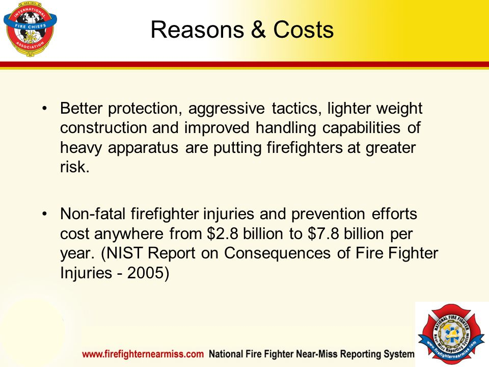 IAFF Instructor Development Conference October 1-4, 2006 Las Vegas, NV Better protection, aggressive tactics, lighter weight construction and improved handling capabilities of heavy apparatus are putting firefighters at greater risk.