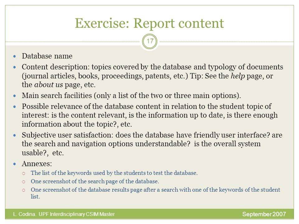 Exercise: Report content Database name Content description: topics covered by the database and typology of documents (journal articles, books, proceedings, patents, etc.) Tip: See the help page, or the about us page, etc.