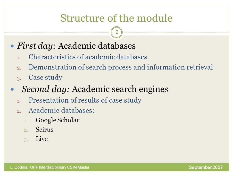 Structure of the module First day: Academic databases 1.