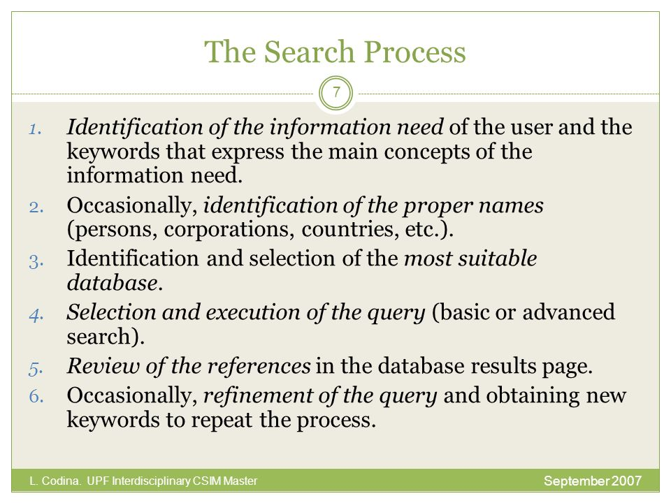The Search Process September 2007 L. Codina. UPF Interdisciplinary CSIM Master 1.