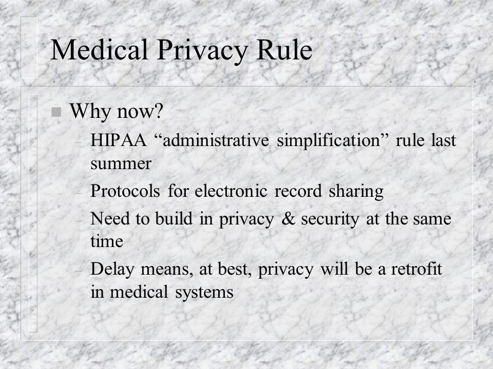 Medical Privacy Rule n Why now.