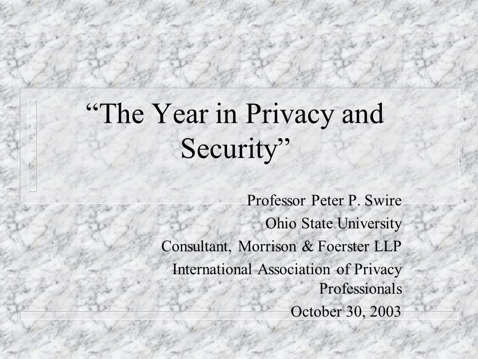 The Year in Privacy and Security Professor Peter P.