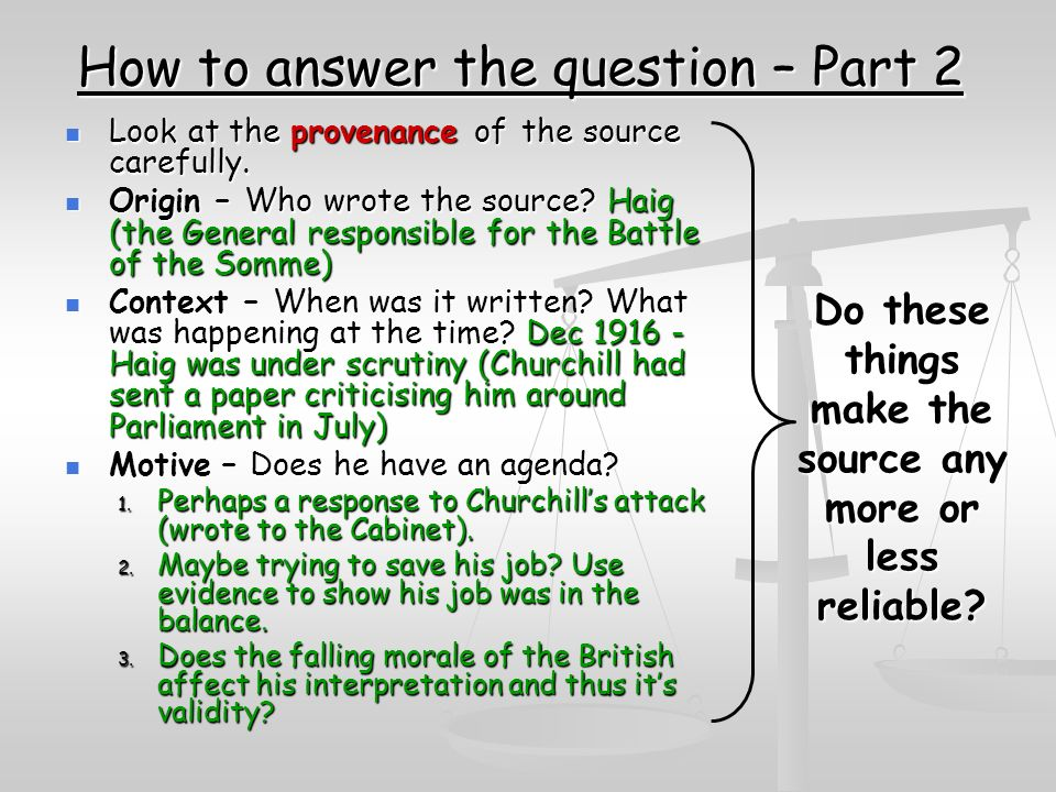How to answer the question – Part 2 Look at the provenance of the source carefully.